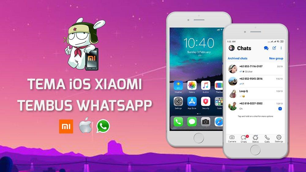 Tema iOS Xiaomi Tembus WhatsApp Terbaru 2019 Keren 99% Mirip